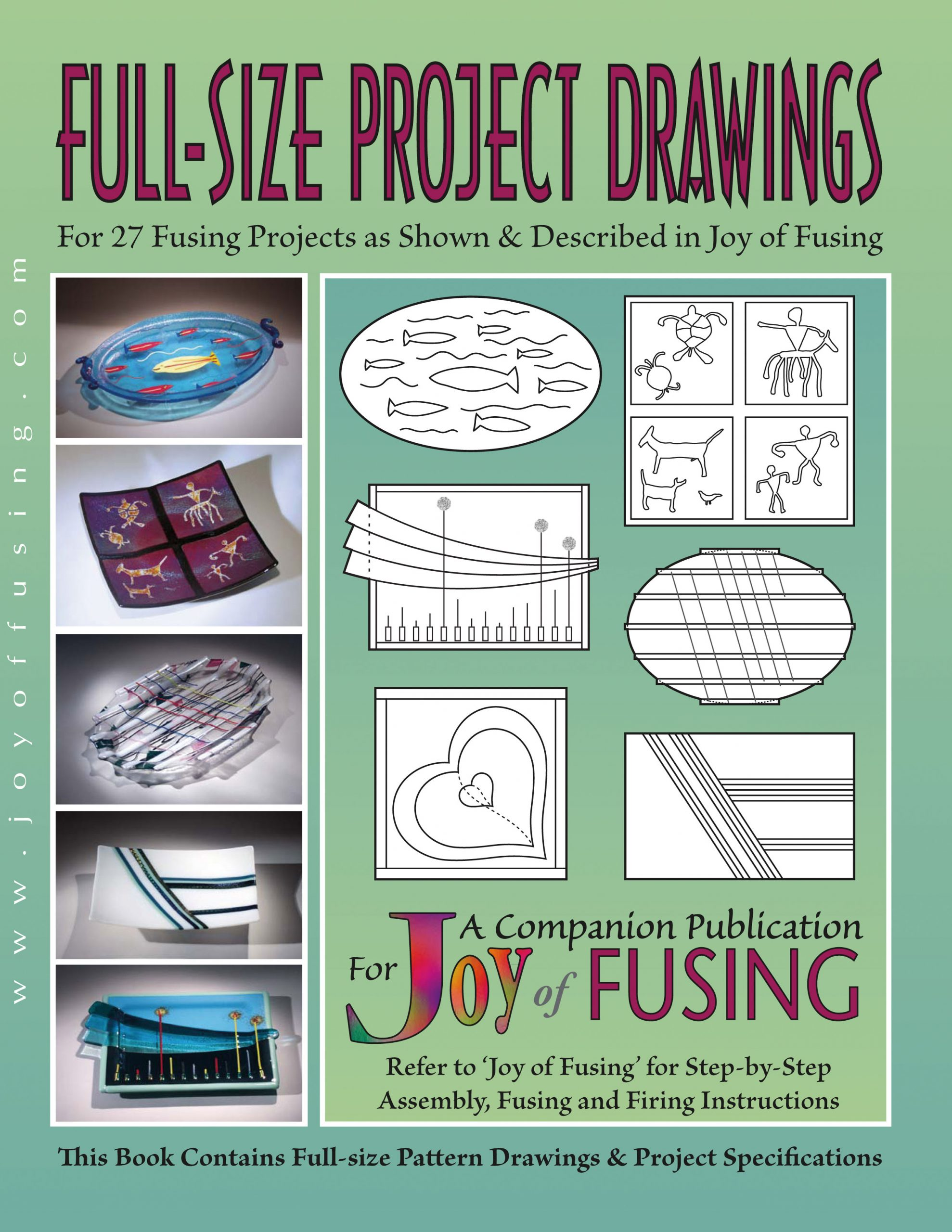 Full-Size Project Drawings For 27 Fusing Projects as Shown /& Described in Joy of Fusing