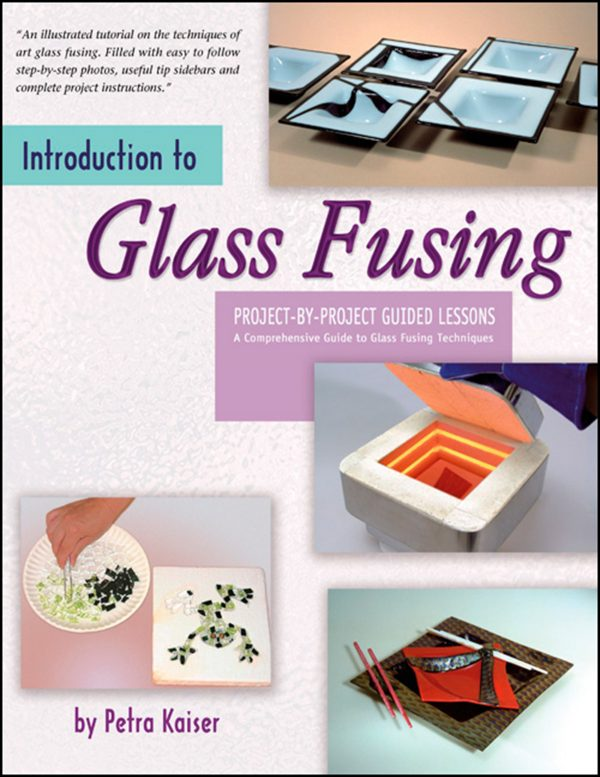 Introduction To Glass Fusing Wardell Publications Art Glass